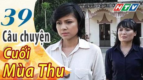 Xem Phim Tình Cảm - Gia Đình Câu Chuyện Cuối Mùa Thu Tập 39 HD Online.