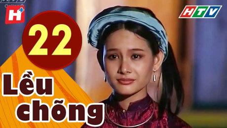 Xem Phim Tình Cảm - Gia Đình Lều Chõng Tập 22 HD Online.