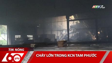 Cháy Lớn Trong KCN Tam Phước
