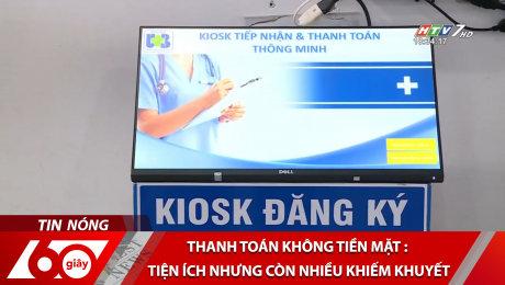 Xem Clip Thanh Toán Không Tiền Mặt : Tiện Ích Nhưng Còn Nhiều Khiếm Khuyết HD Online.