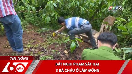 Bắt Nghi Phạm Sát Hại 3 Bà Cháu Ở Lâm Đồng