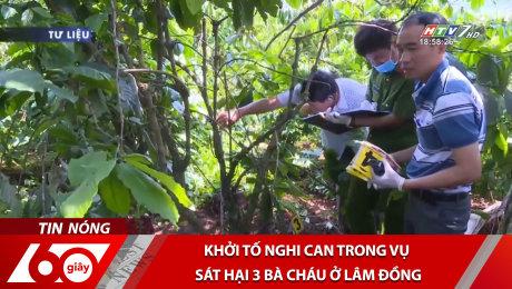 Xem Clip Khởi Tố Nghi Can Trong Vụ Sát Hại 3 Bà Cháu Ở Lâm Đồng HD Online.