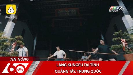 Xem Clip Làng Kungfu Tại Tỉnh Quảng Tây, Trung Quốc HD Online.