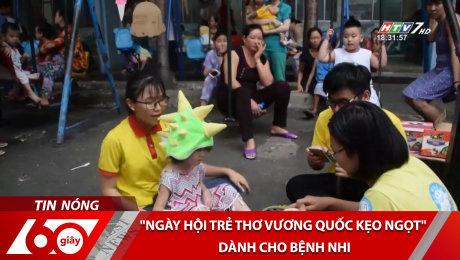 """Xem Clip """"Ngày Hội Trẻ Thơ Vương Quốc Kẹo Ngọt"""" Dành cho Bệnh Nhi HD Online."""
