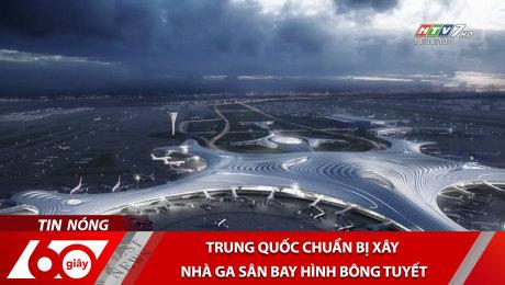 Xem Clip Trung Quốc Chuẩn Bị Xây Nhà Ga Sân Bay Hình Bông Tuyết HD Online.