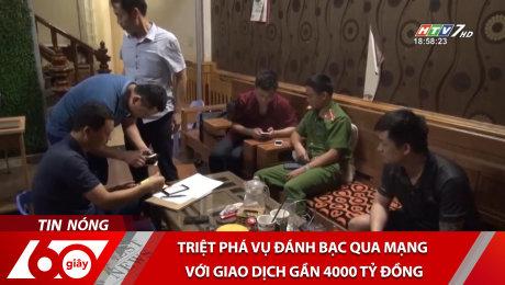 Xem Clip Triệt Phá Vụ Đánh Bạc Qua Mạng Với Giao Dịch Gần 4000 Tỷ Đồng HD Online.