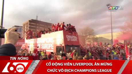 Cổ Động Viên Liverpool Ăn Mừng Chức Vô Địch Champions League