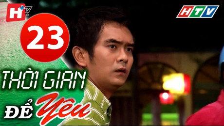 Xem Phim Tình Cảm - Gia Đình Thời Gian Để Yêu Tập 23 HD Online.