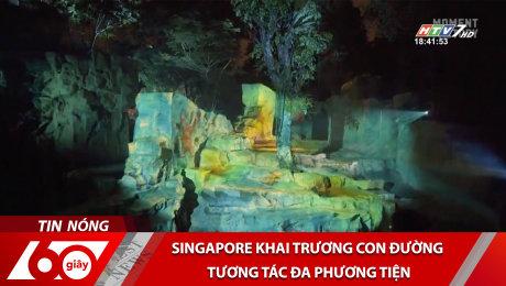 Singapore Khai Trương Con Đường Tương Tác Đa Phương Tiện