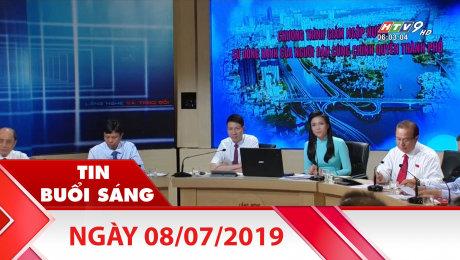 Bản Tin Buổi Sáng 08/07/2019