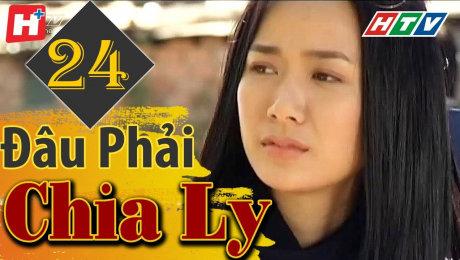 Xem Phim Tình Cảm - Gia Đình Đâu Phải Chia Ly Tập 24 HD Online.