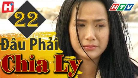 Xem Phim Tình Cảm - Gia Đình Đâu Phải Chia Ly Tập 22 HD Online.