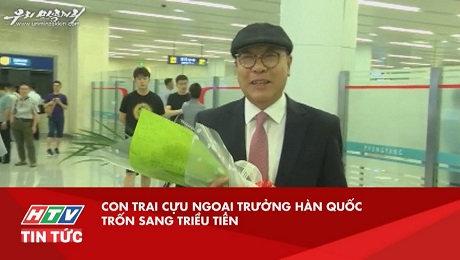 Xem Clip Con Trai Cựu Ngoại Trưởng Hàn Quốc Trốn Sang Triều  Tiên HD Online.