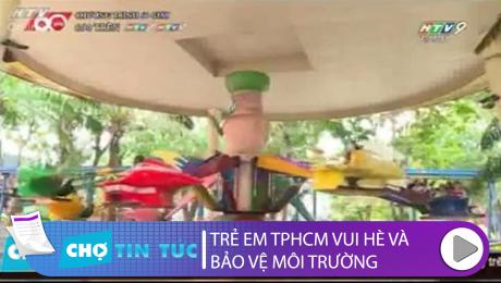 Xem Clip Trẻ Em TP.HCM Vui Hè Và Bảo Vệ Môi Trường HD Online.