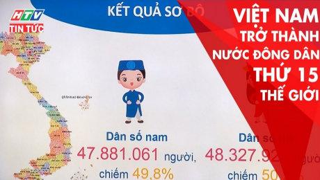 Xem Clip Việt Nam Trở Thành Nước Đông Dân Thứ 15 Thế Giới HD Online.