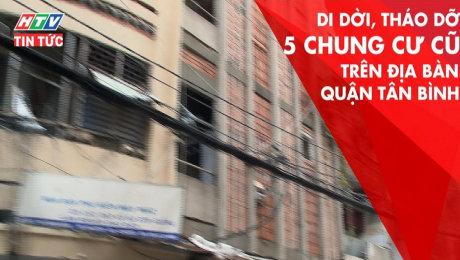 Xem Clip Di Dời, Tháo Dỡ 5 Chung Cư Cũ Trên Địa Bàn Quận Tân Bình HD Online.