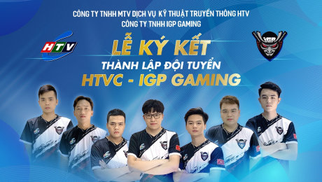 Lễ Ký Kết Thành Lập Đội Tuyển HTVC - IGP GAMING