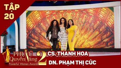 Xem Show TV SHOW Phụ Nữ Quyền Năng 2 Tập 20|| Nghệ sỹ Thanh Hoa, DN Phạm Cúc HD Online.