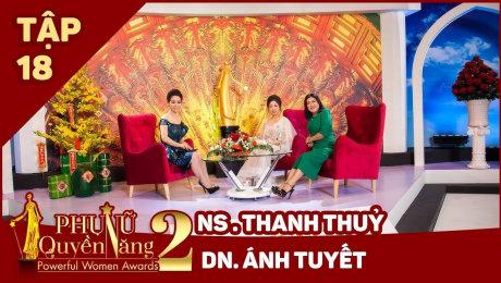 Xem Show TV SHOW Phụ Nữ Quyền Năng 2 Tập 18|| Nghệ sỹ Thanh Thuỷ, DN Ánh Tuyết HD Online.