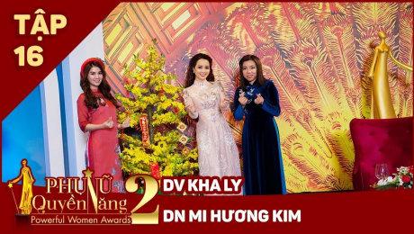 Xem Show TV SHOW Phụ Nữ Quyền Năng 2 Tập 16|| Diễn viên Kha Ly, DN Kim Seon Mi HD Online.