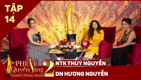 Xem Show TV SHOW Phụ Nữ Quyền Năng 2 Tập 14 || Nhà thiết kế thủy Nguyễn và doanh nhân Hương Nguyễn HD Online.
