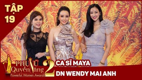 Xem Show TV SHOW Phụ Nữ Quyền Năng 2 Tập 19|| Ca sĩ Maya, DN Windy Mai Anh HD Online.