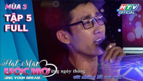 Xem Show TV SHOW Hát Mãi Ước Mơ Mùa 3 Tập 05 : Trấn Thành rớt nước mắt khi nghe bài hát về cha HD Online.