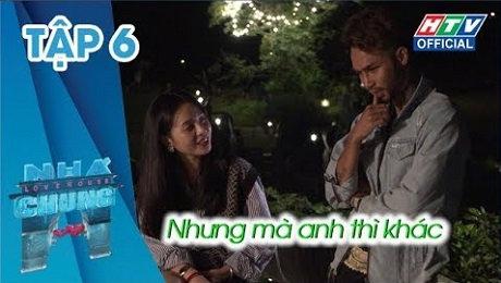 Xem Show TRUYỀN HÌNH THỰC TẾ Ngôi Nhà Chung Mùa 9 Tập 06 : Anh yêu nhưng anh chọn sai cách rồi HD Online.