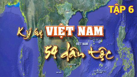 Xem Show TV SHOW Ký Sự Việt Nam 54 Dân Tộc Tập 06 HD Online.