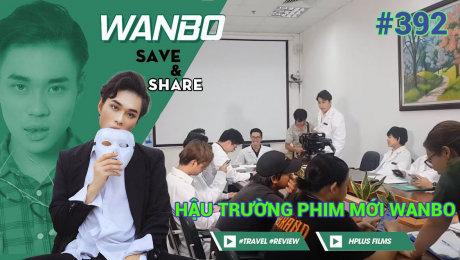 Xem Show TRUYỀN HÌNH THỰC TẾ Chương Trình WANBO SAVE & SHARE Tập 392 : Hậu Trường Phim Mới Wanbo (Ngày 04-09-2019) HD Online.
