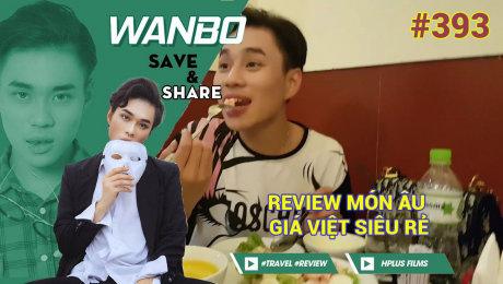 Xem Show TRUYỀN HÌNH THỰC TẾ Chương Trình WANBO SAVE & SHARE Tập 393 : Review Món Âu Giá Việt Siêu Rẻ (05-09-2019) HD Online.