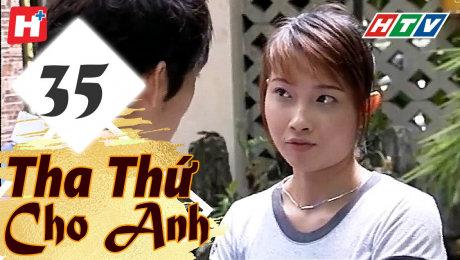 Xem Phim Tình Cảm - Gia Đình Tha Thứ Cho Anh Tập 35 HD Online.