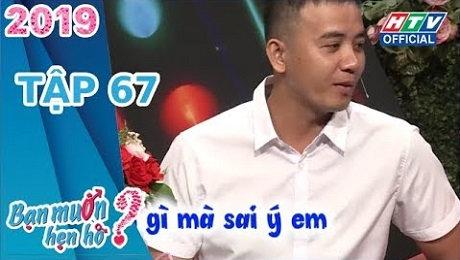 Xem Show TV SHOW Bạn Muốn Hẹn Hò Tập 67 : Tính tình anh thay đổi theo mùa HD Online.