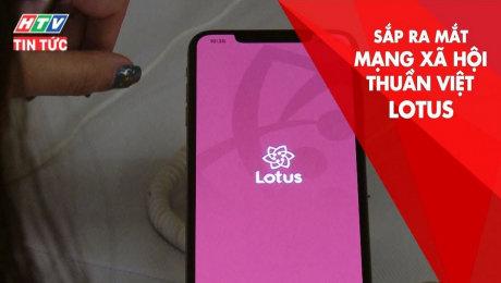Chuẩn Bị Ra Mắt Mạng Xã Hội Thuần Việt Lotus