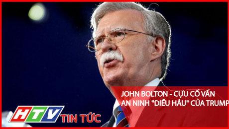 """Xem Clip John Bolton - Cựu Cố Vấn An Ninh """"Diều Hâu"""" Của Trump HD Online."""