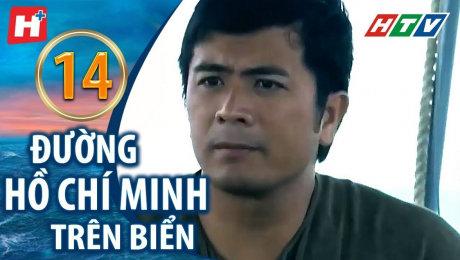 Xem Phim Hình Sự - Hành Động  Đường Hồ Chí Minh Trên Biển Tập 14 HD Online.
