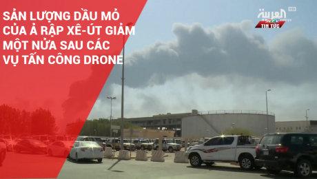 Sản Lượng Dầu Mỏ Của Ả Rập Xê-Út Giảm Một Nửa Sau Các Vụ Tấn Công Drone