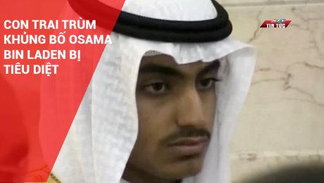Con Trai Trùm Khủng Bố Osama Bin Laden Bị Tiêu Diệt