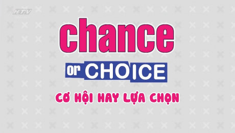 Xem Show TV SHOW Chance or Choice HD Online.