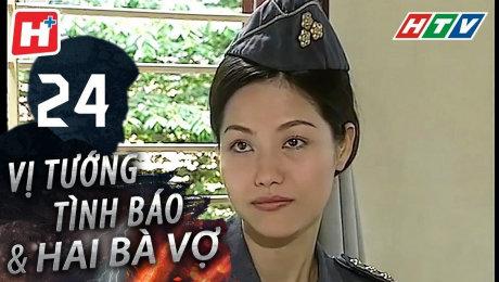 Xem Phim Hình Sự - Hành Động  Vị Tướng Tình Báo Và Hai Bà Vợ Tập 24 HD Online.