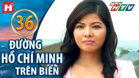 Xem Phim Hình Sự - Hành Động  Đường Hồ Chí Minh Trên Biển Tập 36 HD Online.