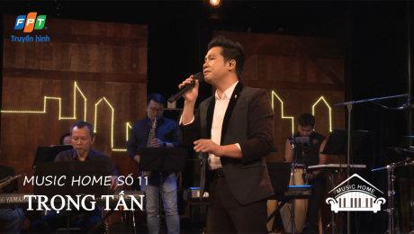 Music Home số 11 - Trọng Tấn