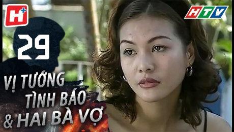 Xem Phim Hình Sự - Hành Động  Vị Tướng Tình Báo Và Hai Bà Vợ Tập 29 HD Online.