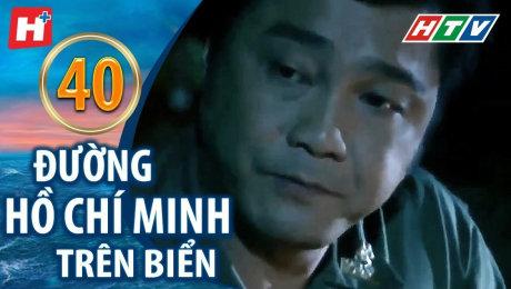 Xem Phim Hình Sự - Hành Động  Đường Hồ Chí Minh Trên Biển Tập 40 HD Online.