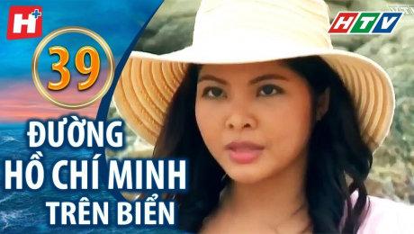 Xem Phim Hình Sự - Hành Động  Đường Hồ Chí Minh Trên Biển Tập 39 HD Online.