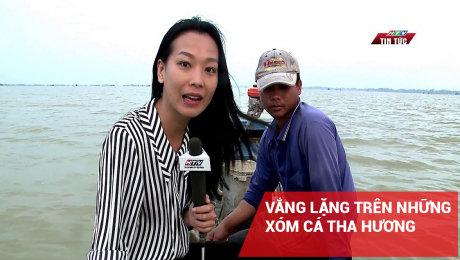 Xem Clip Vắng Lặng Trên Những Xóm Cá Tha Hương HD Online.