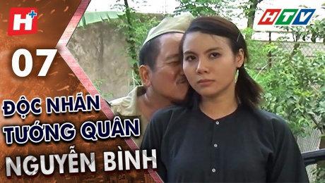 Xem Phim Tình Cảm - Gia Đình Độc Nhãn Tướng Quân Nguyễn Bình Tập 07 HD Online.
