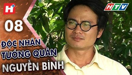 Xem Phim Tình Cảm - Gia Đình Độc Nhãn Tướng Quân Nguyễn Bình Tập 08 HD Online.