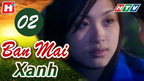 Xem Phim Tình Cảm - Gia Đình Ban Mai Xanh Tập 02 HD Online.