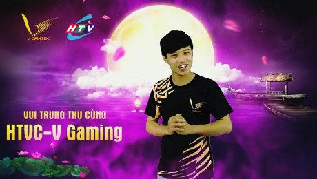 Trung Thu - HTVC V Gaming Có Gì Nào